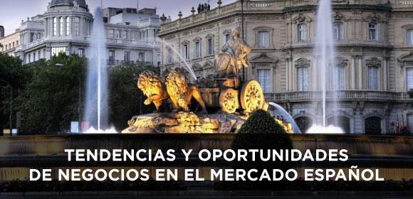Tendencias y Oportunidades de negocios en el mercado español
